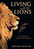 Living With the Lions: Trusting God Despite the Dangers