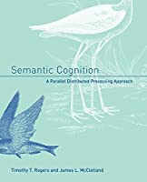 Semantic Cognition: A Parallel Distributed Processing Approach (MIT Press) by Timothy T. Rogers James L. McClelland(2006-01-20)