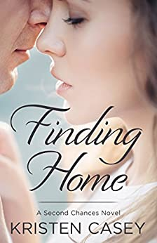 Finding Home: (Second Chances, Book 1) by [Casey, Kristen]