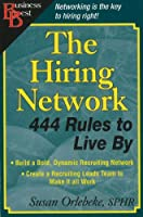 The Hiring Network: 444 Rules to Live by (Encouragement Press Business Best)