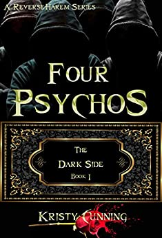 Four Psychos (The Dark Side Book 1) by [Cunning, Kristy]
