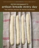 Peter Reinhart's Artisan Breads Every Day by Peter Reinhart(2009-09-29) 画像
