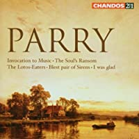 Parry: Invocation to Music; The Soul's Ransom; Etc. by Hubert Parry (2006-09-01)