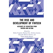 The Rise and Development of FinTech (Open Access): Accounts of Disruption from Sweden and Beyond (Routledge International Studies in Money and Banking Book 94)