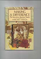 MAKING A DIFFERENCE (THE STORY OF AN AMERICAN FAMILY)