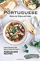 Portuguese Recipe Collection: Easy-to-Follow Selection of Tasty Portuguese Recipes
