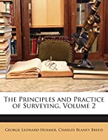 The Principles and Practice of Surveying, Volume 2