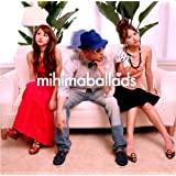 mihimaballads(初回限定盤)(DVD付)