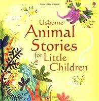 Animal Stories for Little Children (Story Collections for Little Children)
