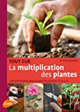Tout sur la multiplication des plantes