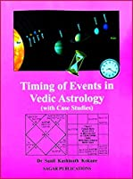 Timing of Events in Vedic Astrology: With Case Studies [並行輸入品]