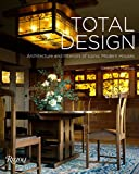 Total Design: Architecture and Interiors of Iconic Modern Houses