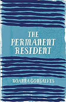 The Permanent Resident by [Gonsalves, Roanna]