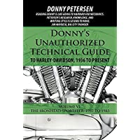 Donny's Unauthorized Technical Guide to Harley-davidson, 1936 to Present: The Ironhead Sportster, 1957 to 1985
