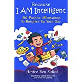 Because I AM Intelligent 365 Affirmations To Brighten Up Your Day (English Edition)