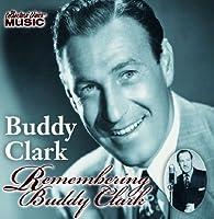 Remembering Buddy Clark