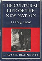 The Cultural Life of the New Nation, 1776-1830