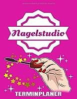 Nagelstudio Terminplaner: Nailstudio Planer Und Organizer Fuer Kundentermine Mit Kalender Jahresuebersicht 2020 - Kosmetikstudio - Naegel - Termine