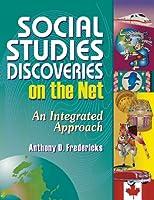 Social Studies Discoveries on the Net: An Integrated Approach (Teacher Ideas Press)