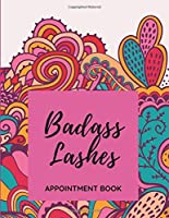 Badass Lashes - Appointment Book: Daily and Hourly - Undated Calendar - Schedule Interval Appointments & Times