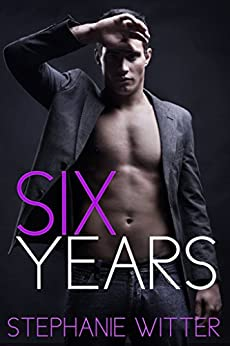 Six Years by [Witter, Stephanie]