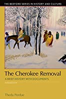 The Cherokee Removal: A Brief History With Documents (Bedford Series in History and Culture)