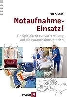 Notaufnahme-Einsatz!: Ein Spielebuch zur Vorbereitung auf die Notaufnahmerotation