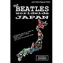 The Beatles worldwide: Japan - 2nd Edition - Expanded: Discography edited in Japan by Polydor / Odeon / Apple (1964-1970). Full-color Illustrated Guide