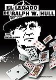 El legado de Ralph W. Hull (Spanish Edition) [並行輸入品]