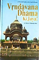 Vrndavana-Dhama KI Jaya!: A Pictorial Guide to the Land of Krsna