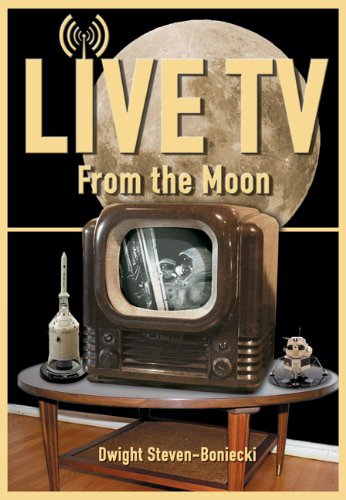 Download Live TV from the Moon (Apogee Books Space Series) 1926592166