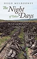 The Night of Other Days: The Life and Work of Poet Seamus Heaney