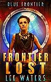 Frontier Lost (Blue Frontier, Book 0): Blue Frontier Book 0 (English Edition)