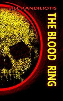 [Kandiliotis, Bill]のThe Blood Ring (English Edition)