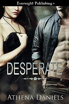 Desperate by [Daniels, Athena]