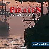 Piraten - Hoerdukumentation: Die Freibeuter der Meere