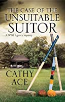 The Case of The Unsuitable Suitor (A WISE Enquiries Agency Mystery)