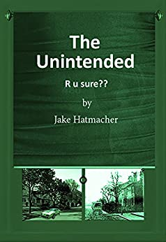 The Unintended: R u sure?? by [Hatmacher, JAKe]