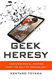 Rescuing Social Change from the Cult of Technology Geek Heresy (Hardback) - Common