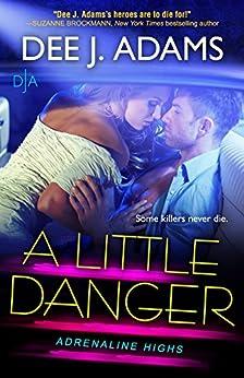 A Little Danger (Adrenaline Highs Book 6) by [Adams, Dee J.]