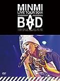 """MINMI LIVE TOUR 2014""""BAD"""" [DVD]"""
