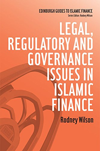 Download Legal, Regulatory and Governance Issues in Islamic Finance (Edinburgh Guides to Islamic Finance) 0748645055