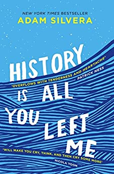 History Is All You Left Me: A Zoella Book Club 2017 novel by [Silvera, Adam]