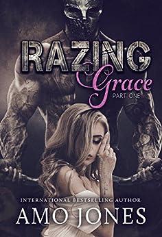 Razing Grace: Part 1 by [Jones, Amo]