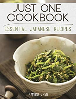 [Chen, Namiko]のJust One Cookbook - Essential Japanese Recipes (English Edition)