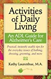 Activities of Daily Living - an ADL Guide for Alzheimer's Care by Kathy Laurenhue(2006-09-08)