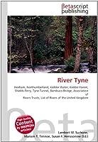 River Tyne: Hexham, Northumberland, Kielder Water, Kielder Forest, Shields Ferry, Tyne Tunnel, Bambuco Bridge, Association of Rivers Trusts, List of Rivers of the United Kingdom