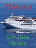 This is a Cruise Ship.
