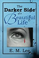The Darker Side of a Beautiful Life