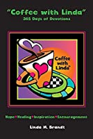 Coffee with Linda: 365 Days of Devotions